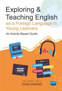 Exploring & Teaching English as a Foreign Language to Young Learners - An Activity Based Guide
