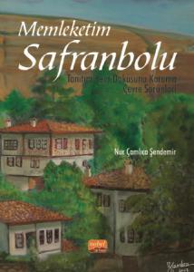 MEMLEKETİM SAFRANBOLU / Tanıtım - Kent Dokusunu Koruma - Çevre Sorunları