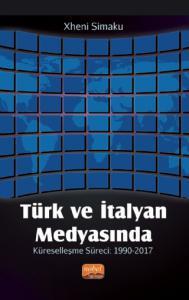 Türk ve İtalyan Medyasında Küreselleşme Süreci: 1990-2017