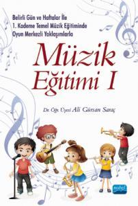 Belirli Gün ve Haftalar ile 1. Kademe Temel Müzik Eğitiminde Oyun Merkezli Yaklaşımlarla MÜZİK EĞİTİMİ I