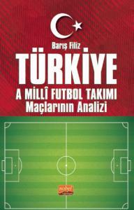 Türkiye A Millî Futbol Takımı Maçlarının Analizi