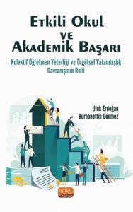 ETKİLİ OKUL VE AKADEMİK BAŞARI: Kolektif Öğretmen Yeterliği ve Örgütsel Vatandaşlık Davranışının Rolü