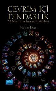 Çevrim İçi Dindarlık: M Neslinin İnanç Pratikleri