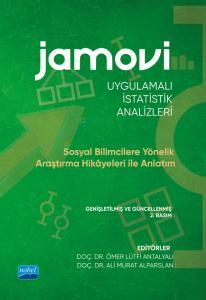 JAMOVİ UYGULAMALI İSTATİSTİK ANALİZLERİ - Sosyal Bilimcilere Yönelik Araştırma Hikâyeleri ile Anlatım