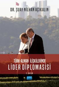 Türk-Alman İlişkilerinde LİDER DİPLOMASİSİ
