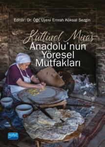 Kültürel Miras ANADOLU'NUN YÖRESEL MUTFAKLARI