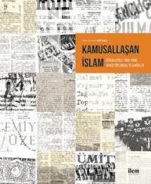 KAMUSALLAŞAN İSLAM Görsellerle 1960-1980 Arası Toplumsal Tezahürler