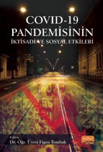 COVID - 19 Pandemisinin İktisadi ve Sosyal Etkileri