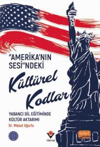 """""""Amerika'nın Sesi""""ndeki Kültürel Kodlar: Yabancı Dil Eğitiminde Kültür Aktarımı"""