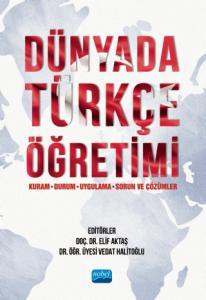 Dünyada Türkçe Öğretimi (Kuram, Durum, Uygulama, Sorun ve Çözümler)
