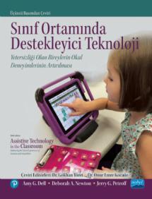 Sınıf ortamında destekleyici Teknoloji: Yetersizliği olan bireylerin okul Deneyimlerinin artırılması