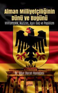 Alman Milliyetçiliğinin Dünü ve Bugünü Milliyetçilik, Nazizm, Aşırı Sağ ve Popülizm