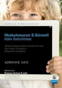 İLKOKULUNUZUN E-GÜVENLİ HÂLE GETİRİLMESİ / Making Your Primary School E-safe