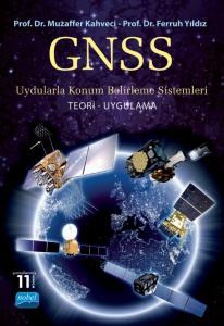 GNSS UYDULARLA KONUM BELİRLEME SİSTEMLERİ Teori-Uygulama