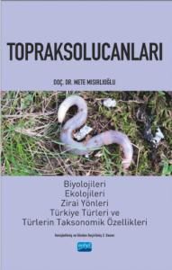 TOPRAKSOLUCANLARI - Biyolojileri, Ekolojileri, Zirai Yönleri, Türkiye Türleri ve Türlerin Taksonomik Özellikleri