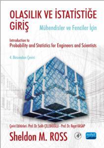 OLASILIK ve İSTATİSTİĞE GİRİŞ -Mühendisler ve Fenciler için- / Introduction to Probability and Statistics for Engineers and Scientist