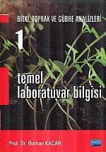 TEMEL LABORATUAR BİLGİSİ - Bitki, Toprak ve Gübre Analizleri: 1