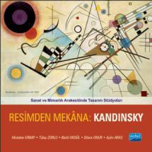 Sanat ve Mimarlık Arakesitinde Tasarım Stüdyoları - RESİMDEN MEKÂNA: KANDINSKY