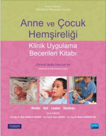 ANNE VE ÇOCUK HEMŞİRELİĞİ -Klinik Uygulama Becerileri Kitabı- Clinical Skills Manual for Maternal & Child Nursing Care