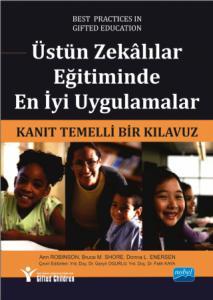 ÜSTÜN ZEKÂLILAR EĞİTİMİNDE EN İYİ UYGULAMALAR / Kanıt Temelli Bir Kılavuz - Best Practices in Gifted Education / An Evidence-Based Guide