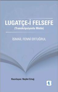 LUGATÇE-İ FELSEFE (Transkripsiyonlu Metin)