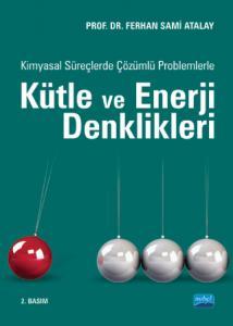 Kimyasal Süreçlerde Çözümlü Problemlerle KÜTLE ve ENERJİ DENKLİKLERİ