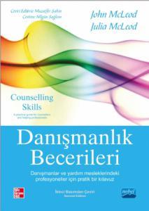 DANIŞMANLIK BECERİLERİ - Danışmanlar ve Yardım Mesleklerindeki Profesyoneller İçin Pratik Bir Klavuz - COUNSELLING SKILLS - A Practical Guide for Counsellors and Helping Professionals