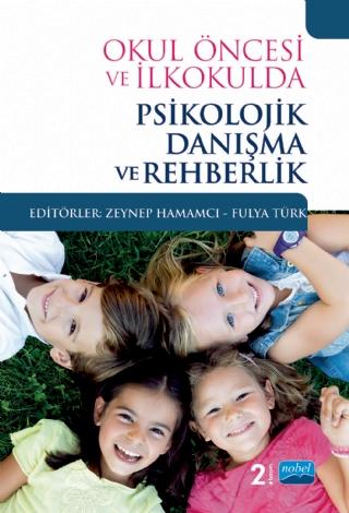 Okul Oncesi Ve Ilkokulda Psikolojik Danisma Ve Rehberlik Nobel