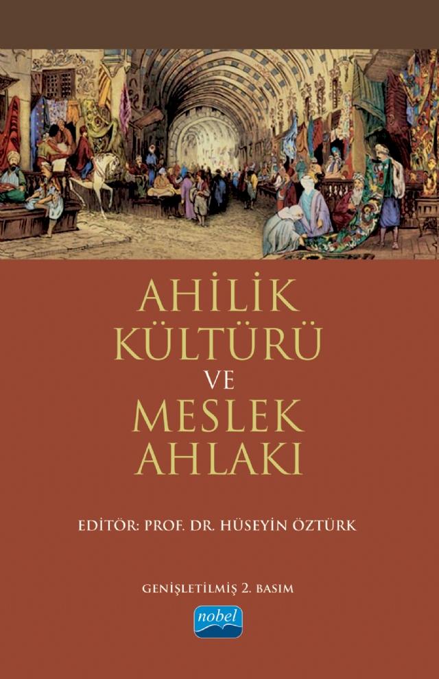Ahilik Kulturu Ve Meslek Ahlaki Nobel Akademik Yayincilik