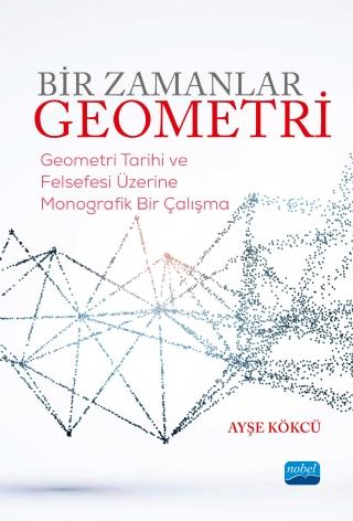 Bir Zamanlar Geometri Geometri Tarihi Ve Felsefesi Uzerine